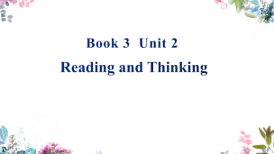 Book3 Unit2 Reading and Thinking